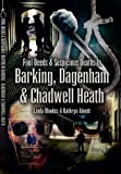Foul Deeds and Suspicious Deaths in Barking, Dagenham and Chadwell Heath