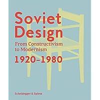 Soviet Design: From Constructivism To Modernism 1920-1980