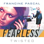 Twisted: Fearless Series, Book 4 | Francine Pascal