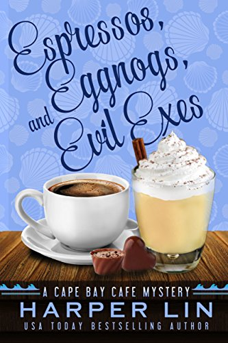 Espressos, Eggnogs, and Evil Exes (A Cape Bay Cafe Mystery Book 7)]()