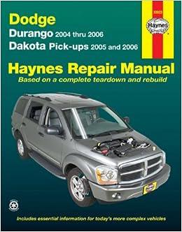 Dodge Durango '04-'06 & Dakota Pick-Ups '05-'06 (Haynes Repair Manual):  Haynes: 9781563926433: Amazon.com: BooksAmazon.com