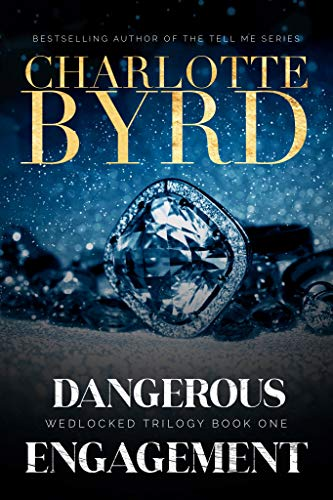 Dangerous Engagement (Wedlocked Trilogy Book 1) by [Byrd, Charlotte]