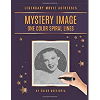 Legendary Movie Actresses Mystery Image One Color Spiral Lines: Adult Coloring Book For Relaxation And Stress Relief (Fun One Color Mystery Image Puzzles)
