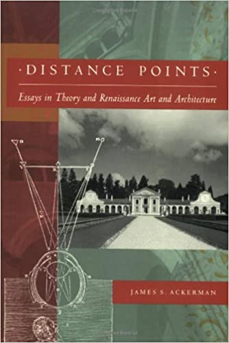distance points studies in theory and renaissance art and  distance points studies in theory and renaissance art and architecture james s ackerman 9780262510776 com books