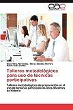 Talleres Metodológicos para Uso de Técnicas Participativas, Viera Hernández Daysi, 3844336281