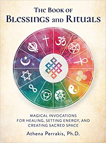 Amazon com: The Book of Blessings and Rituals: Magical Invocations