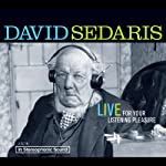 David Sedaris: Live for Your Listening Pleasure | David Sedaris