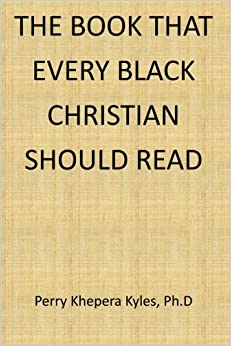 The Book That Every Black Christian Should Read (African Diaspora Series)