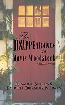 The Disappearance of Mavis Woodstock (A Val & Kit Mystery Series Book 1) by [Burgess, Rosalind, Obermeier Neuman, Patricia]
