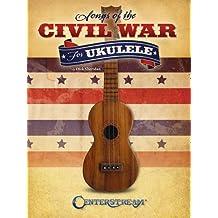 Songs of the Civil War for Ukulele