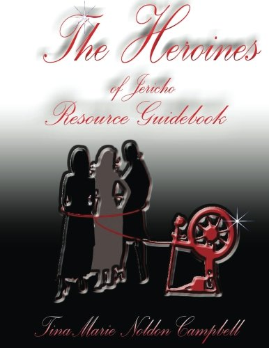 Read Online The Heroines of Jericho Resource Guidebook: The Heroines of Jericho Resource Guidebook pdf