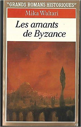 Amazon Fr Les Amants De Byzance Mika Waltari Livres