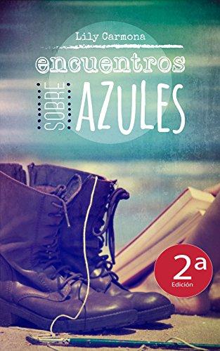 Encuentros sobre azules (Spanish Edition)