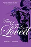 img - for Fear of Feeling Loved by William G Emener (2007) Paperback book / textbook / text book