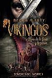 Vikingos: Hijos de la furia y la pasión: Novela de romance histórico, de erótica y de Vikingos. (Señores del Norte)