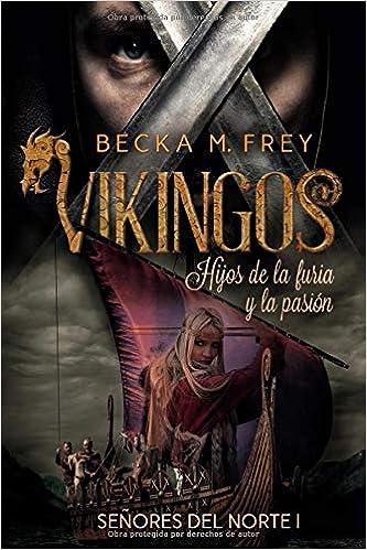 Vikingos: Hijos de la furia y la pasión: Novela de romance ...