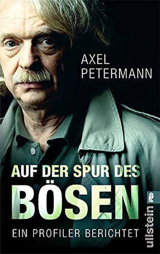 Auf der Spur des B??sen: Ein Profiler berichtet by Axel Petermann (2010-06-06)