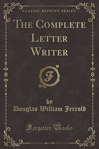 (The Complete Letter Writer (Classic Reprint))