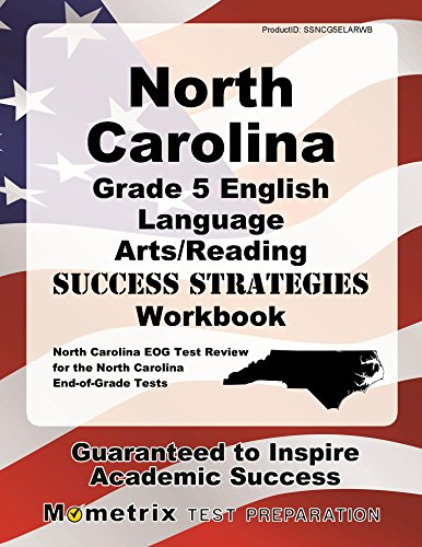 North Carolina Grade 5 English Language Arts/Reading Success Strategies Workbook: Comprehensive Skill Building Practice for the North Carolina End-of-Grade Tests