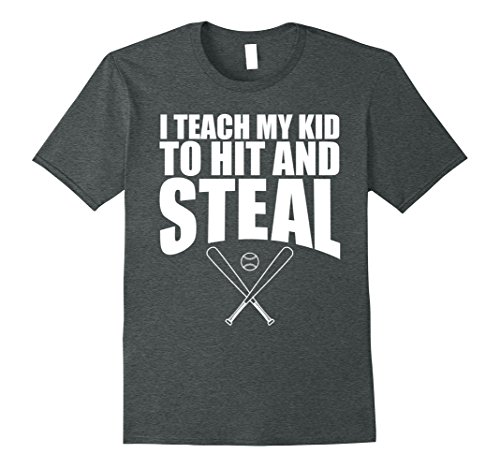 Mens I Teach My Kid To Hit & Steal - Mom And Dad Baseball T Shirt XL Dark Heather