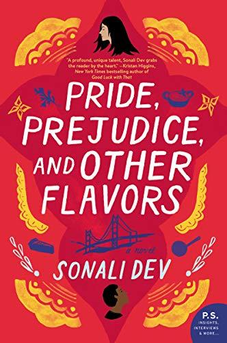 Pride, Prejudice, and Other Flavors: A Novel by [Dev, Sonali]