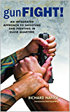 gunFight!: An Integrated Approach To Shooting And Fighting In Close Quarters