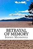 Betrayal of Memory, Sophie Meddowes, 1492292109