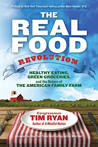 The Real Food Revolution: Healthy Eating, Green Groceries, and the Return of the American Family - Best Policy Return Americas