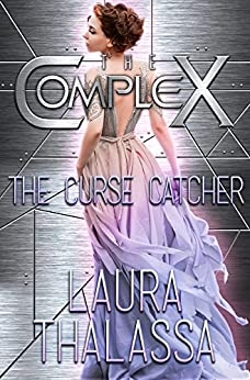 The Curse Catcher (The Complex Book 0) by [Thalassa, Laura, Book Series, The Complex]