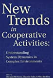 New Trends in Cooperative Activities : Understanding System Dynamics in Complex Environments, , 0945289162