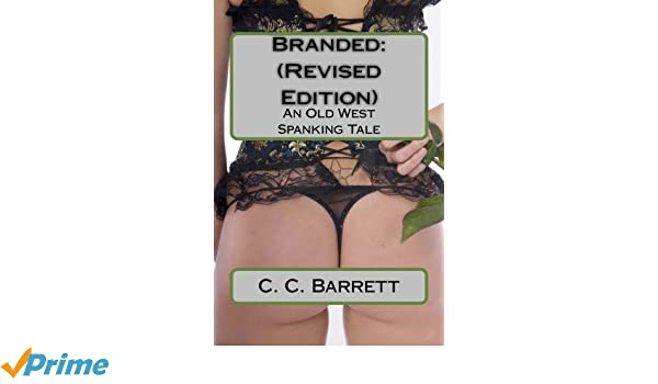 BRANDED (REVISED EDITION): An Old West Spanking Tale