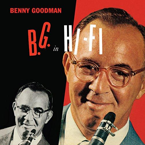Benny Goodman - B.g. In Hi-Fi + 8 Bonus Tracks - Zortam Music