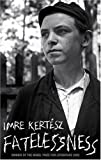Front cover for the book Fatelessness by Imre Kertesz