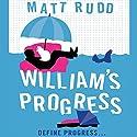 William's Progress Audiobook by Matt Rudd Narrated by Simon Shepherd