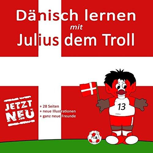 Dänisch lernen mit Julius dem Troll: für die gesamte Familie