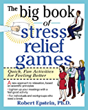 The Big Book of Stress Relief Games: Quick, Fun Activities for Feeling Better (Big Book Series)