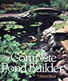 The Complete Pond Builder, Helen Nash, 0806938668