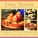 img - for Mes Tartes: The Sweet and Savory Tarts of Christine Ferber book / textbook / text book