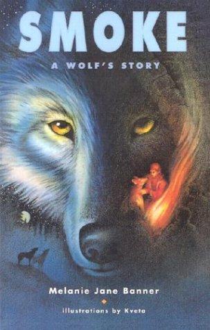 Smoke: A Wolf's Story