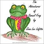 The Adventures of Samuel Frog and the Tock a Losh Troll | Jean Luc Lafitte