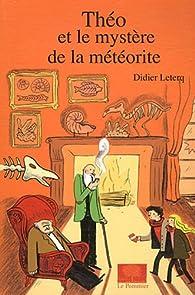 Théo et le mystère de la météorite par Didier Leterq