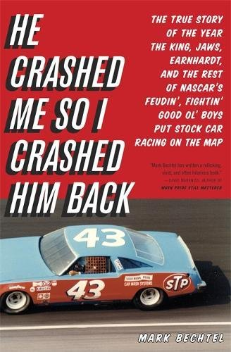 he-crashed-me-so-i-crashed-him-back-the-true-story-of-the-year-the-king-jaws-earnhardt-and-the-rest-