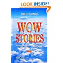 Wow Stories:  60 inspiring stories that demonstrate the amazing love and power of God!