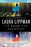 I'd Know You Anywhere, Laura Lippman, 0062070754
