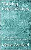 Thriving Relationships: (5 Principles; 3 Taxonomies; 2 Processes)