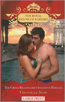 The Greek Billionaire 39:s Innocent Princess (Royal House of Karedes LP)