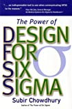 Power of Design for Six Sigma, Subir Chowdhury, 079316060X