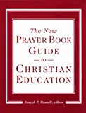 The New Prayer Book Guide to Christian Education, , 1561011215