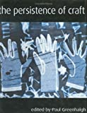 img - for The Persistence of Craft: The Applied Arts Today book / textbook / text book