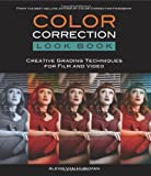 By Alexis Van Hurkman Color Correction Look Book: Creative Grading Techniques for Film and Video (Digital Video & Audio Ed (1st Edition)